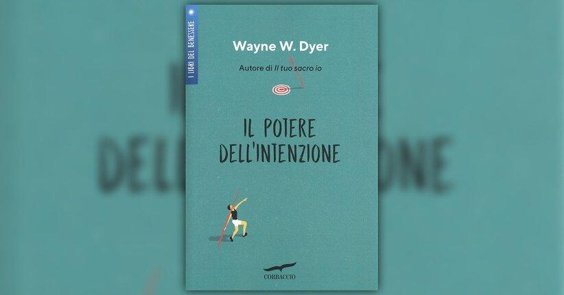 Wayne W. Dyer - Prefazione - Il Potere dell'Intenzione