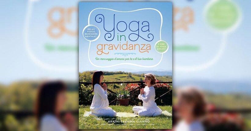 """Yoga significa unione - Estratto da """"Yoga in Gravidanza"""""""