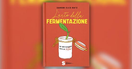 Abbiamo bisogno dello spumeggiante potere di trasformazione della fermentazione