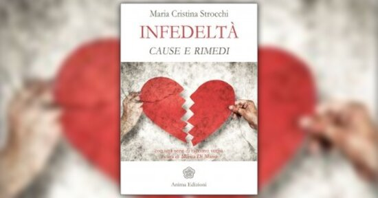 """Anteprima di """"Infedeltà: Cause e rimedi"""" Libro di Maria Cristina Strocchi"""