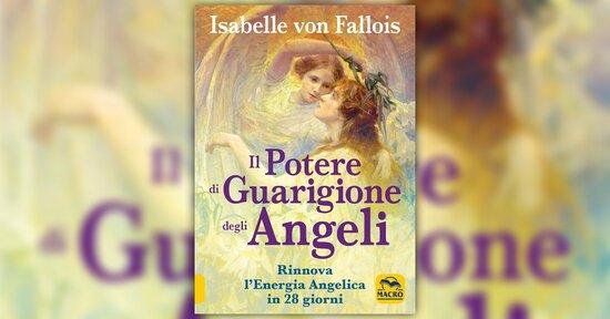 Anteprima - Il Potere di Guarigione degli Angeli di Isabelle Von Fallois