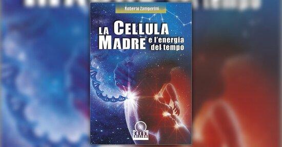 """Appunti per un romanzo su Gaia - Estrattto da """"La Cellula Madre"""" di R. Zamperini"""