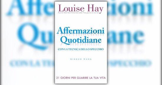 Louise hay libri dvd e cd sul pensiero positivo - Frasi sul riflesso dello specchio ...