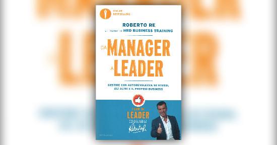 Roberto re i libri di roberto re cambiare ci che si sempre fatto estratto dal libro da manager a leader fandeluxe Image collections