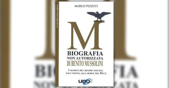 Chi era veramente Benito Mussolini?