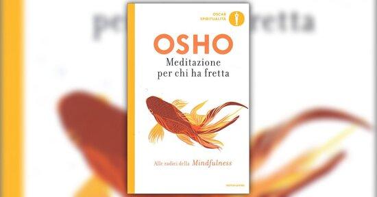 """Come usare questo libro  - Estratto da """"Meditazione per chi ha Fretta"""" di Osho"""
