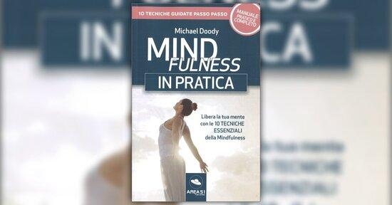 """Consapevolezza rilassata - Estratto dal libro """"Mindfulness - 10 Tecniche Essenziali"""""""