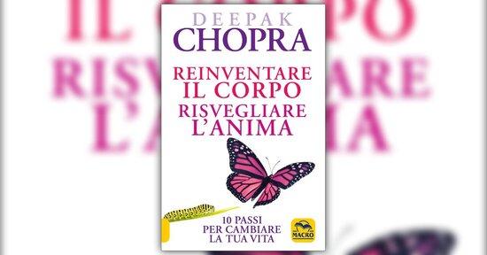 Deepak Chopra - Introduzione - Reinventare il Corpo, Risvegliare l'Anima
