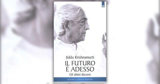 Discorso tenuto da Krishnamurti a Varanasi il 18 novembre 1985
