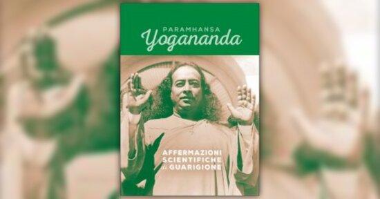 Estratto - Affermazioni Scientifiche di Guarigione - Libro di Paramhansa Yogananda