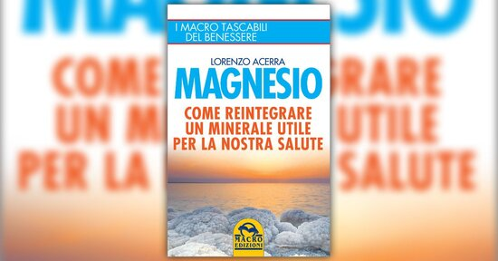 """Estratto dal libro """"Magnesio"""""""