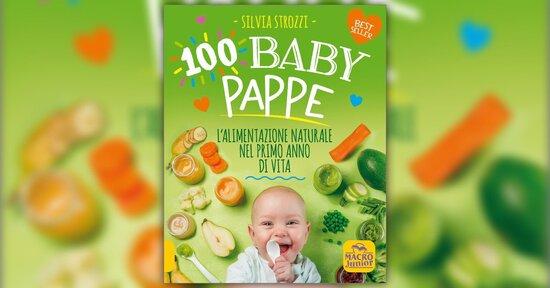 I primi cibi del bambino - 100 baby pappe - Libro di Silvia Strozzi