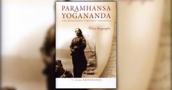 """Introduzione di """"Paramhansa Yogananda"""" libro di Paramhansa Yogananda e Swami Kriyananda"""