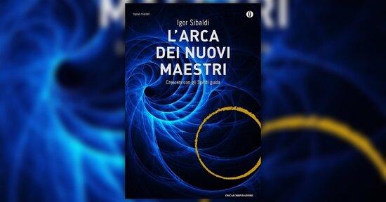 Introduzione: La Vita Accanto - L'Arca dei Nuovi Maestri - Libro di Igor Sibaldi