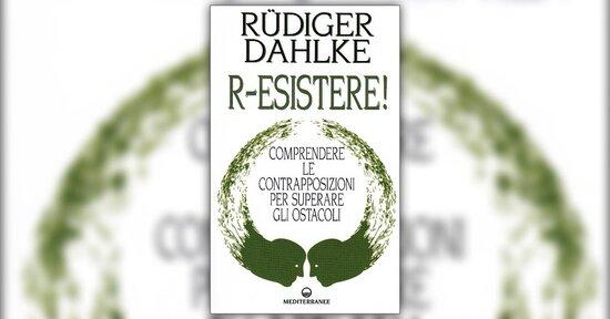 Introduzione - R-Esistere! - Libro di Rudiger Dahlke