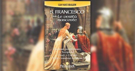 Introduzione - San Francesco: le Verità Nascoste - Libro di Gian Marco Bragadin