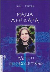 """La Via Occulta - Estratto da """"Magia Applicata - Aspetti dell'Occultismo"""""""