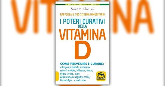 Lode ai poteri curativi della Vitamina D - Estratto dal libro di Soram Khalsa