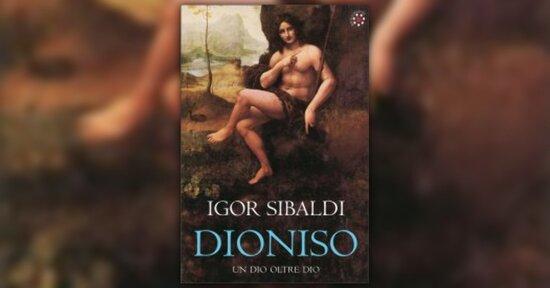 """Prefazione del libro """"Dioniso"""" di Igor Sibaldi"""