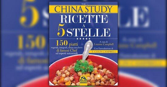Prefazione - The China Study: Ricette a 5 Stelle - Libro di Leanne Campbell