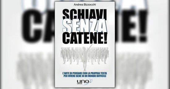Premessa numero 2 - Schiavi Senza Catene - Libro di Andrea Bizzocchi