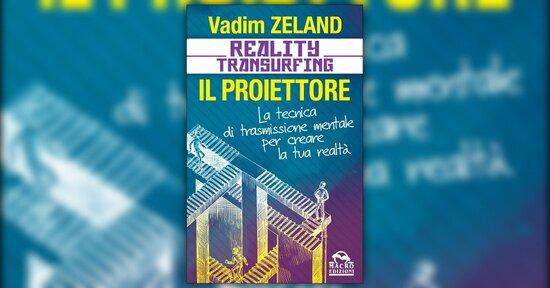 Premessa - Reality Transurfing: il Proiettore - Libro di Vadim Zeland