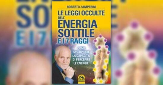 Presentazione - Le Leggi Occulte dell'Energia Sottile e i 7 Raggi