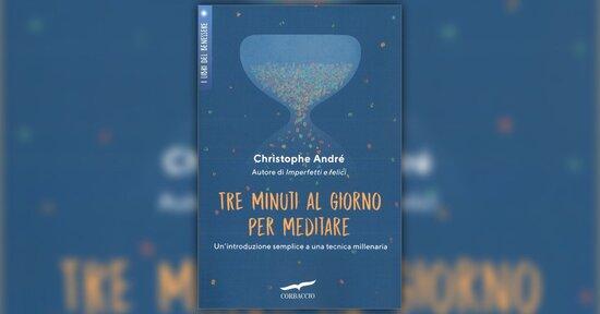 Christophe andr siate presenti alla vostra vita estratto da tre minuti al giorno per meditare fandeluxe Choice Image