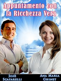 Appuntamento con la Ricchezza Vera con Ana Maria Ghinet e Josè scafarelli